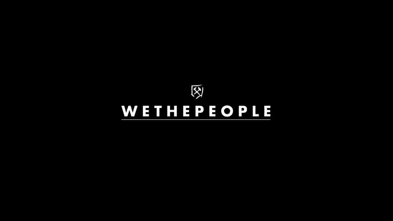WETHEPEOPLE队伍最新车队剪辑Rain Or Shine预告片出炉